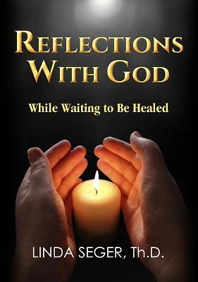 Picture of Reflections with God While Waiting to Be Healed