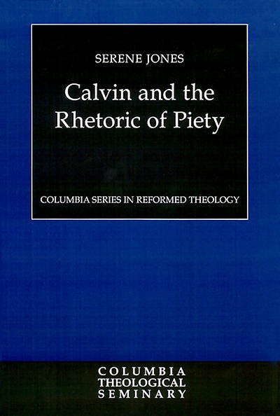 Picture of Calvin and the Rhetoric of Piety
