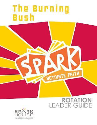 Spark Rotation The Burning Bush Leader Guide