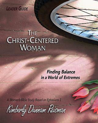 Picture of The Christ-Centered Woman - Women's Bible Study Leader Guide