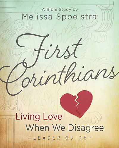 First Corinthians - Womens Bible Study Leader Guide
