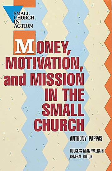 Money, Motivation, and Mission in the Small Church