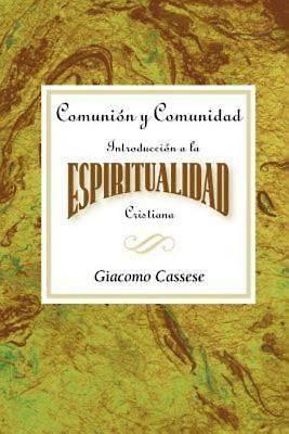 Picture of Comunión y comunidad: Introducción a la espiritualidad Cristiana AETH