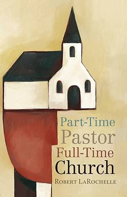 Picture of Part-Time Pastor, Full-Time Church