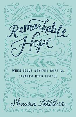 Remarkable Hope