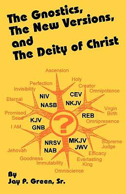Picture of The Gnostics, the New Version, and the Deity of Christ