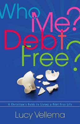 Picture of Who Me? Debt Free?