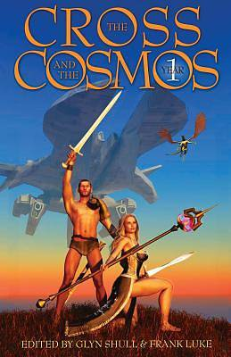 The Cross and the Cosmos Anthology, Year 1