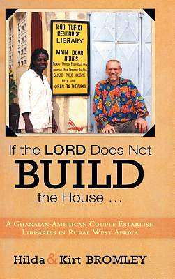 If the Lord Does Not Build the House ...