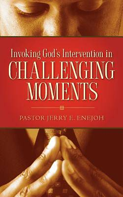 Invoking Gods Intervention in Challenging Moments