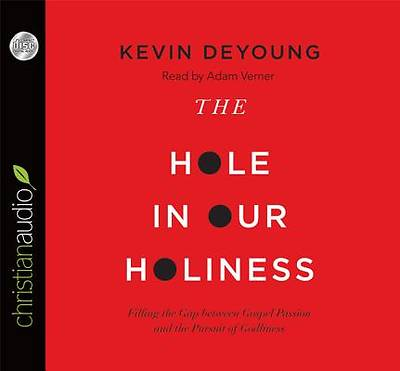 The Hole in Our Holiness Audiobook