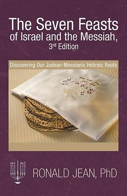 Picture of The Seven Feasts of Israel and the Messiah, 2nd Edition