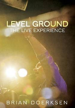 Level Ground; The Live Experience