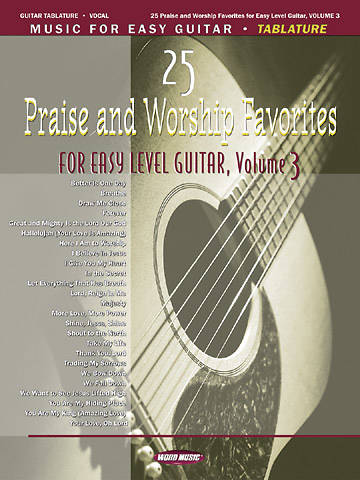25 Praise and Worship Favorites for Easy Level Guitar Volume 3