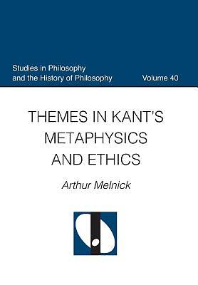 Themes in Kants Metaphysics and Ethics
