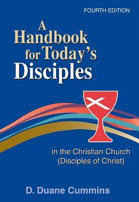 A Handbook for Todays Disciples in the Christian Church (Disciples of Christ)