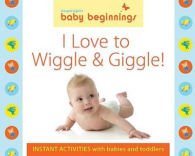 Baby Beginnings -  I Love to Wiggle & Giggle! Easel Book