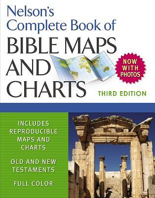 Nelsons Complete Book of Bible Maps and Charts, 3rd Edition