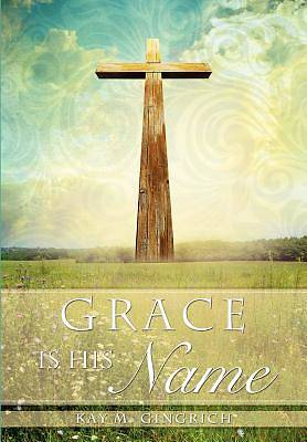 Grace Is His Name