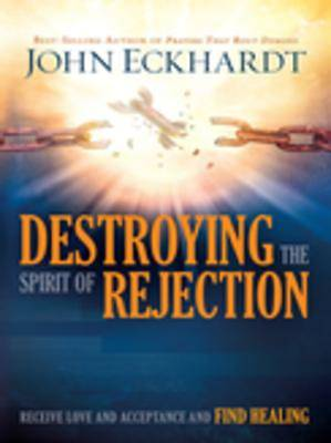 Destroying the Spirit of Rejection [ePub Ebook]