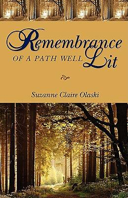 Remembrance of a Path Well Lit