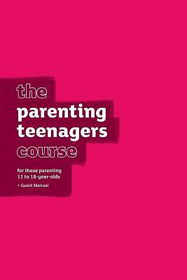 The Parenting Teenagers Course Guest Manual - Us Edition