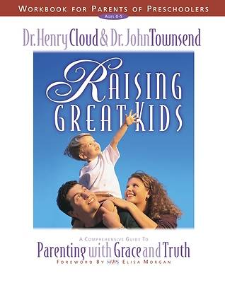 Raising Great Kids Workbook for Parents of Preschoolers