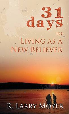 31 Days to Living as a New Believer