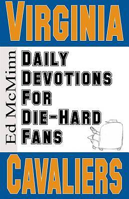 Daily Devotions for Die-Hard Fans Virginia Cavaliers