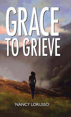 Grace to Grieve
