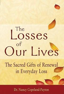 The Losses of Our Lives