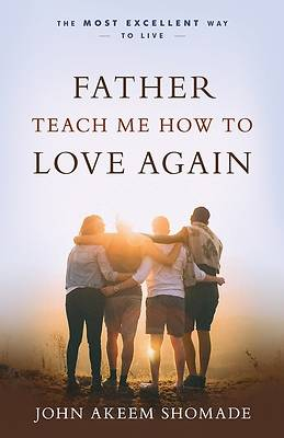 Picture of Father Teach Me How to Love Again