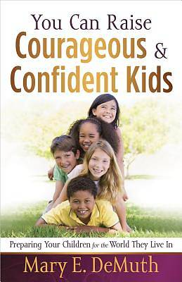 You Can Raise Courageous and Confident Kids [ePub Ebook]