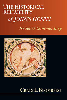 The Historical Reliability of Johns Gospel