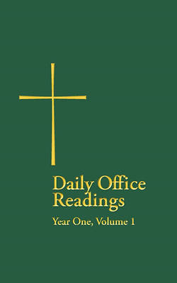 Daily Office Readings Year 1, Volume1