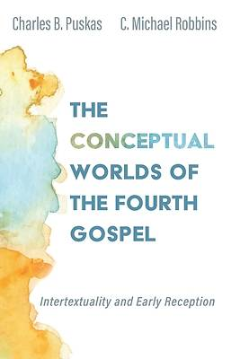 Picture of The Conceptual Worlds of the Fourth Gospel