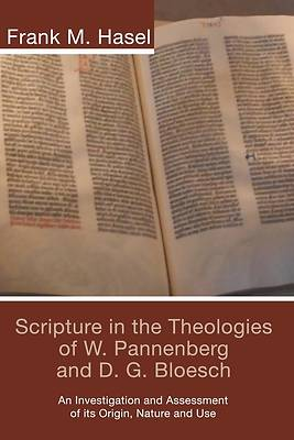 Scripture in the Theologies of W. Pannenberg and D.G. Bloesch