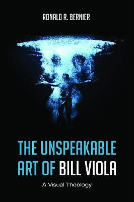 Picture of The Unspeakable Art of Bill Viola