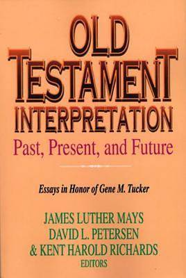 Old Testament Interpretation Past, Present, and Future