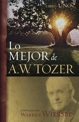 Picture of Lo Mejor de A.W. Tozer, Libro 1