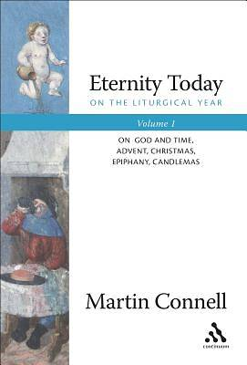 Eternity Today on the Liturgical Year
