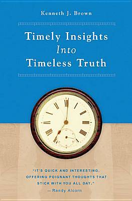 Timely Insights Into Timeless Truth