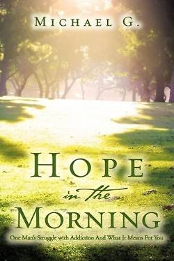 Picture of Hope in the Morning One Man's Struggle with Addition and What It Means for You