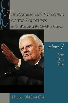 The Reading and Preaching of the Scriptures in the Worship of the Christian Church, Vol. 7