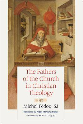 The Fathers of the Church in Christian Theology
