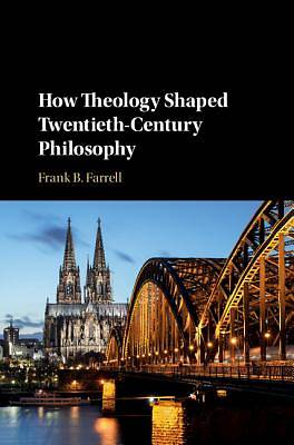 Picture of How Theology Shaped Twentieth-Century Philosophy