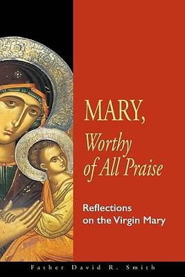 Picture of Mary, Worthy of All Praise