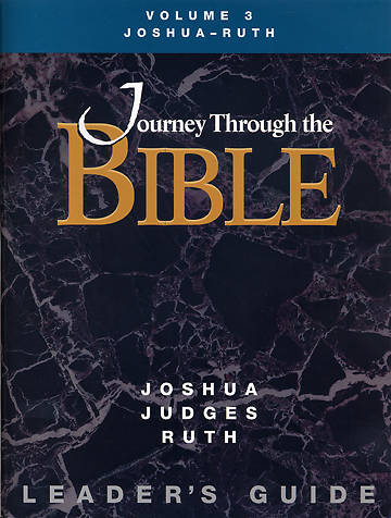 Journey Through the Bible - Teacher Volume 3 Joshua-Ruth