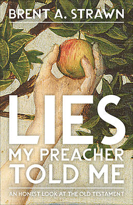 Picture of Lies My Preacher Told Me