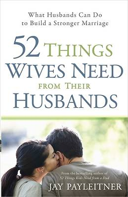Picture of 52 Things Wives Need from Their Husbands